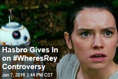 Hasbro Gives In on #WheresRey Controversy