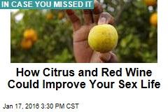 How Citrus and Red Wine Could Improve Your Sex Life