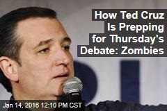 How Ted Cruz Is Prepping for Thursday's Debate: Zombies