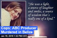 Cops: ABC Producer Murdered in Belize