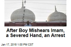 After Boy Mishears Imam, a Severed Hand, an Arrest