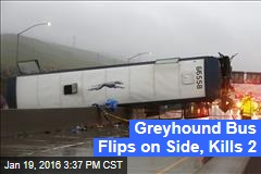 Greyhound Bus Flips on Side, Kills 2