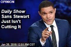 Daily Show Sans Stewart Just Isn't Cutting It
