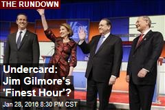 Undercard: Jim Gilmore's 'Finest Hour'?