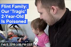 Flint Family: Our 'Tragic' 2-Year-Old Is Poisoned