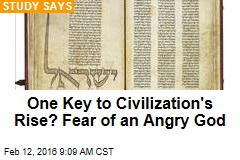 One Key to Civilization's Rise? Fear of an Angry God