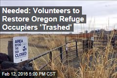 Needed: Volunteers to Restore Oregon Refuge Occupiers 'Trashed'