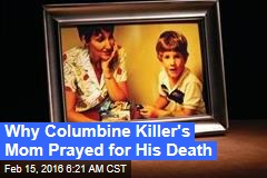 Why Columbine Killer's Mom Prayed for His Death