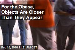 For the Obese, Objects Are Closer Than They Appear