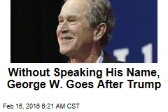 At Jeb Rally, George W. Targets Trump
