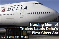 Nursing Mom of Triplets Lauds Delta's First-Class Act