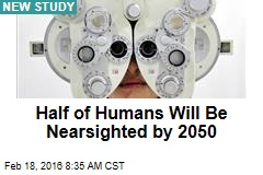 Half of Humans Will Be Nearsighted By 2050