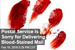 Postal Service Is Sorry for Delivering Blood-Stained Mail