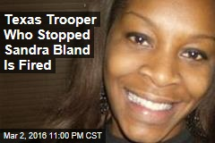 Texas Trooper Who Stopped Sandra Bland Is Fired