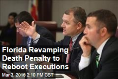 Florida Revamping Death Penalty to Reboot Executions