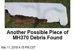 Another Possible Piece of MH370 Debris Found