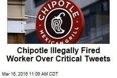 Chipotle Illegally Fired Worker Over Critical Tweets