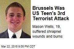 Brussels Was US Teen's 3rd Terrorist Attack