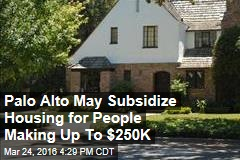 Palo Alto May Subsidize Housing for People Making Up To $250K