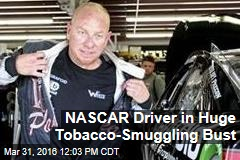 NASCAR Driver in Huge Tobacco-Smuggling Bust