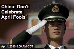 China: Don't Celebrate April Fools'