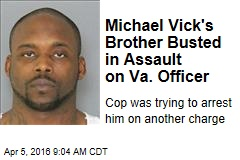 Michael Vick's Brother Busted in Assault on Va. Officer