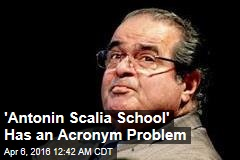 'Antonin Scalia School' Has an Acronym Problem