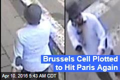 Brussels Cell Plotted to Hit Paris Again