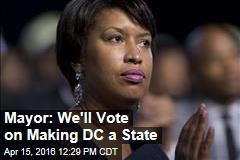 Mayor: We'll Vote on Making DC a State