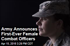 Army Announces First-Ever Female Combat Officers