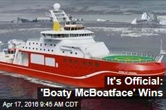 It's Official: 'Boaty McBoatface' Wins