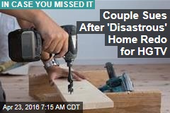 Couple Sues After 'Disastrous' Home Redo for HGTV