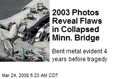 2003 Photos Reveal Flaws in Collapsed Minn. Bridge