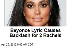 Beyonce Lyric Causes Backlash for 2 Rachels