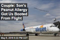 Couple: Son's Peanut Allergy Got Us Booted From Flight