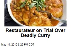 Restaurateur on Trial Over Deadly Curry