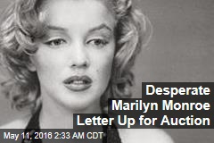 Desperate Marilyn Monroe Letter Up for Auction