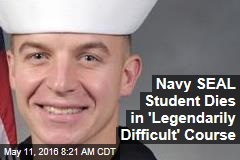 Navy SEAL Student Dies in 'Legendarily Difficult' Course
