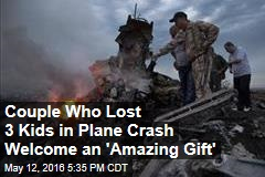 Couple Who Lost 3 Kids in Plane Crash Welcome an 'Amazing Gift'