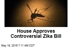 House Approves Controversial Zika Bill