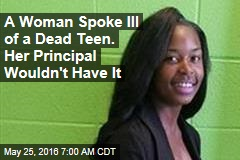 A Woman Spoke Ill of a Dead Teen. Her Principal Wouldn't Have It
