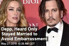 Depp, Heard Only Stayed Married to Avoid Embarrassment