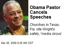 Obama Pastor Cancels Speeches