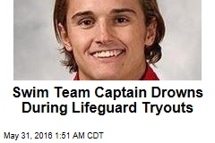 Swim Team Captain Drowns During Lifeguard Tryouts