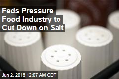 Feds Pressure Food Industry to Cut Down on Salt