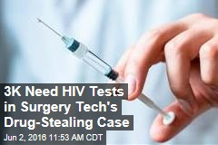 3K Need HIV Tests in Surgery Tech's Drug-Stealing Case