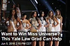 Want to Win Miss Universe? This Yale Law Grad Can Help