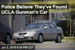 Police Believe They've Found UCLA Gunman's Car