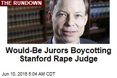 Jurors Are Boycotting Stanford Sex Case Judge