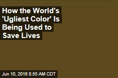 How the World's 'Ugliest Color' Is Being Used to Save Lives
